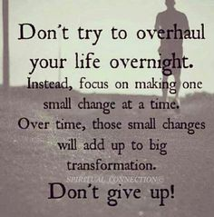 Getting through depression takes time and effort. Don't overwhelm yourself by expecting too much too soon. Focus on taking one step at a time. It doesn't matter how slow you go...but don't give up!