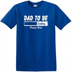 Dad To Be Loading T-shirt. More colors available.  #fathersday #daddytobe #pregnancyannouncement #dadtobe #fatherhood