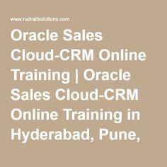 Oracle Sales Cloud-CRM Online Training | Oracle Sales Cloud-CRM Online Training in Hyderabad, Pune, Chennai, Mumbai, banglore,India, USA, UK, Australia, New Zealand, UAE, Saudi Arabia,Pakistan, Singapore, Kuwait -Rudra It Solutions
