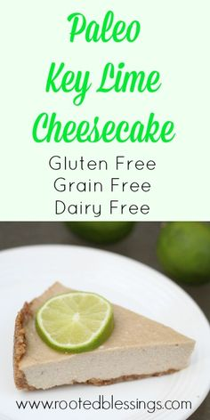 Paleo Key Lime Cheesecake  #glutenfree #grainfree #dairyfree