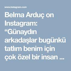 """Belma Arduç on Instagram: """"Günaydın arkadaşlar bugünkü tatlım benim için çok özel bir insan olan sevgili arkadaşım @bedriyetosunn nun sayfasından yaparken tamamen ona…"""""""