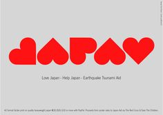 buy paul vicker's 'Love Japan - Help Japan' poster in aid of the sendai japan earthquake and tsunami disaster. proceeds from poster sales . Japan Earthquake, Earthquake And Tsunami, Social Advertising, Home Tattoo, Winter Wallpaper, Japanese Poster, Save The Children, Sale Poster, Design Thinking