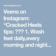 """Veena on Instagram: """"Cracked Heels tips: ️💥🐾 1. Wash feet daily,every morning and night.  2. On damp skin , apply body scrub,I am using WoMn Calming Lavender…"""""""