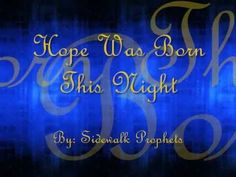 'Hope Was Born This Night' By: Sidewalk Prophets with Lyrics