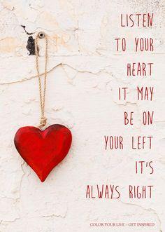 Foto: Mooie quote / tekst voor op een poster of kaartje luister naar je hart! Color your life - Get inspired!. Geplaatst door MrsHooked - Kleurinspiratie op Welke.nl