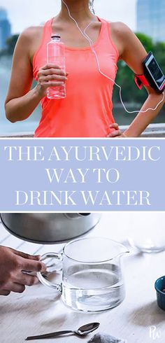 There's an Ayurvedic Way to Drink Water (and You Probably Aren't Doing It) #ayuverdic #water #ayuverdicwater #health