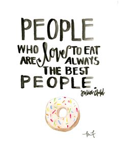 Love to Eat Watercolor - Julia Child Quote - Archival Print by MadeleineFrances on Etsy https://www.etsy.com/listing/228669523/love-to-eat-watercolor-julia-child-quote