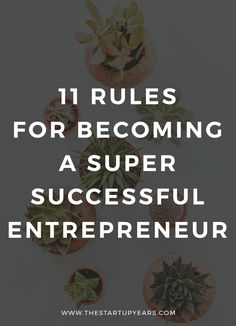 These 11 rules to becoming a successful entrepreneur will help you to skyrocket your business. Click to read more or pin & save for later!