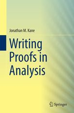 Writing proofs in analysis Kane, Jonathan Michael New York, NY : Springer Science+Business Media, 2016. Novedades Diciembre 2016