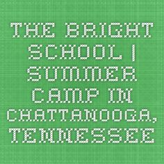 The Bright School | Summer Camp in Chattanooga, Tennessee