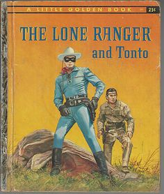 Little Golden Book: The Lone Ranger and Tonto