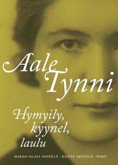 Mikko-Olavi Seppälä, Riitta Seppälä: Aale Tynni Hymyily, kyynel, laulu.