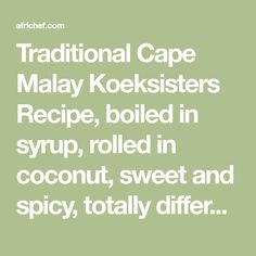 Traditional Cape Malay Koeksisters Recipe, boiled in syrup, rolled in coconut, sweet and spicy, totally different from the twisted variety