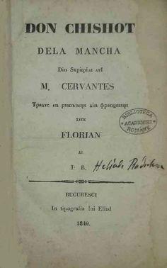 RUMANO - Don Chishot dela Mancha / Rădulescu, Ion Heliade, tr.-- 1839.-- Primera traducción al rumano, desde la edición francesa de Florian. Imagen: Biblioteca Academiei Române (de la reimp. 1840)
