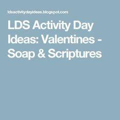 LDS Activity Day Ideas: Valentines - Soap & Scriptures
