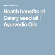 Health benefits of Celery seed oil | Ayurvedic Oils
