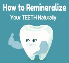 Remineralizing you Teeth can be a Killer strategy to Get Rid of #Toothache and Heal your #Tooth #Decay