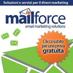 Mailforce, soluzioni per l'email marketing. Provalo subito gratuitamente.
