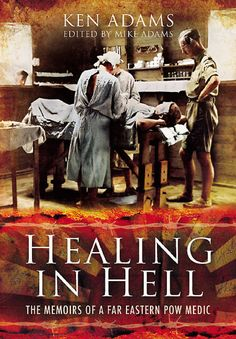 """Read """"Healing in Hell The Memoirs of a Far Eastern POW Medic"""" by Ken Adams available from Rakuten Kobo. Ken Adams, as a trained medic, was sent out to the Far East and immediately saw action on the Malay Peninsula. Ken Adams, Fear Quotes, When You Believe, Win Or Lose, Crossed Fingers, Get Excited, Finding Peace, Memoirs, Nonfiction"""