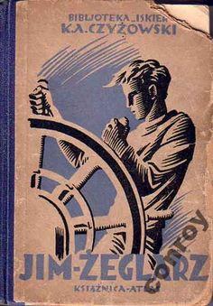 """""""Jim żeglarz"""" Kazimierz Andrzej Czyżowski Illustrated Zygmunt Grabiński Book series Bibljoteka Iskier vol.17 (1928)"""