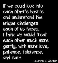 If only people really did that we all would be so much more understanding of one another!
