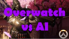 Overwatch: vs AI