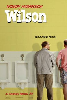"""Wilson (2017) tagline: """"He's a people person"""" I really want to see this movie!!!!"""