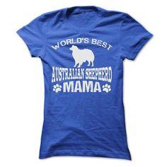 WORLDS BEST AUSTRALIAN SHEPHERD MAMA T Shirts, Hoodies. Check price ==► https://www.sunfrog.com/Pets/WORLDS-BEST-AUSTRALIAN-SHEPHERD-MAMA-SHIRT-Ladies.html?41382 $22.9
