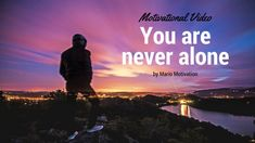 If you want to deal with loneliness just remember that you are never alone! Just remember that there is alway someone there for you! Even if you don't realiz. Dealing With Loneliness, Never Alone, Better Day, Motivational Videos, Dreaming Of You, How To Get, Goals, Beautiful