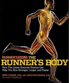 Runner's World The Runner's Body: How the Latest Exercise Science Can Help You Run Stronger, Longer, and Faster  Every day scientists learn more about how the body adapts to the stress of running―and how various body systems contribute to running performance.   #3x3 (basketball) #Academic journal #American Geophysical Union #Animal product #Austin Butler #Bacteria #Ball State University #Baseball field #Muscle #Physical exercise