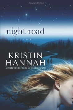 Amazon.com: Night Road (9780312364427): Kristin Hannah: Books