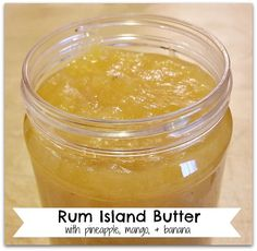 Rum Island Butter — Morsels & Moonshine (use honey) Jelly Recipes, Jam Recipes, Canning Recipes, Drink Recipes, Juicer Recipes, Detox Recipes, Vegan Recipes, Homemade Jelly, Homemade Butter