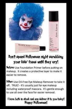 Don't spend all night scrubbing your kids faces raw! Use our amazing Foundation primer & Oil-Free Eye Makeup Remover to help avoid the Halloween Horror! Visit marykay.com/chandler.paige or text (909)560-2338 to order yours today!