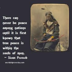 native american proverbs images   ... the souls of men. ~ Native American Proverb, Oglala Sioux [18974