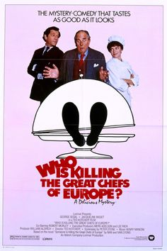 Who Is Killing the Great Chefs of Europe? Stars: George Segal, Jacqueline Bisset, Robert Morley, Jean-Pierre Cassel, Philippe Noiret ~ Director: Ted Kotcheff (Nominated for 2 Golden Globes in Movies About Food, Good Movies, Watch Movies, Chefs, George Segal, Kung Fu Movies, Food Film, The Great, Jacqueline Bisset