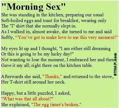 """""""A hilarious little story about morning sex"""" hahahaha mot a quote but i find this hilarious ha ha"""
