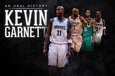 A Man in Full: An Oral History of Kevin Garnett, the Player Who Changed the NBA
