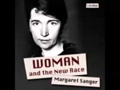 WOMAN AND THE NEW RACE .. by M. Sanger, founder of Planned Parenthood
