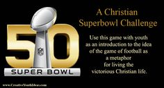 The Superbowl is just around the corner. Use this game with youth as an introduction to the idea of the game of football as a metaphor for living the victorious Christian life.