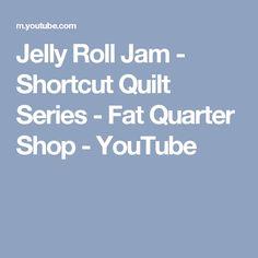 Jelly Roll Jam - Shortcut Quilt Series - Fat Quarter Shop - YouTube