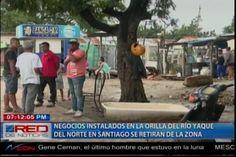 Comienzan El Desalojo De Los Negocios Instalados En La Orilla Del Río Yaque En Santiago De Manera Voluntaria