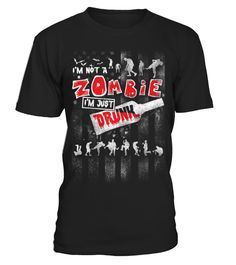 # Drunk - I'm not a zombie I'm just drunk .  ​Tags: drunk, st, paddys, im, irish, drinking, humor, or, whatever, kiss, me, or, patricks, day, funny, beer, drunk, ficat, funny, liver, tea, awesome, amazing, this, guy, needs, a, beer, This, graphic, art, shirt, Alcohol, Drugs, Home, Humor, Irony, Jokes, Joking, Satire, party, Octoberfest, alcohol, bavaria, beer, drink, drinking, germany, munich, Cool, Dancing, Humor, alcohol, attitude, awesomeness, booze, dance, enough, drunk, enough, to…