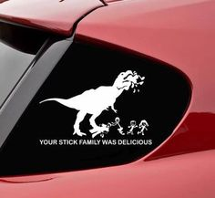 Strike fear into the hearts of soccer moms everywhere by proudly displaying this hungry T-Rex car decal. Thee decal depicts a little stick family being eaten by a ferocious T-Rex and a little caption that says how tasty the family was.