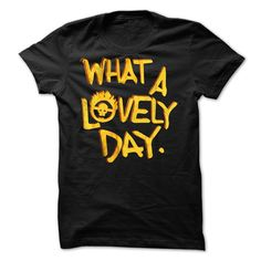 (Deal Tshirt 2 hour) What a lovely day [Tshirt design] Hoodies, Funny Tee Shirts
