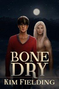 Bone Dry   Gay Book Reviews – M/M Book Reviews