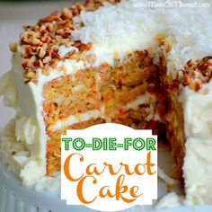 The yummiest, moistest, carrot cake you've ever tried! Topped with a cream cheese frosting this To-Die-For Carrot Cake will be a dessert you make for years to come!  (I toasted my pecans in the oven and mixed them into the icing ... and no coconut on top ... so much better flavor and texture that way!)