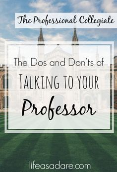 Have a hard time talking to your professor? Here are some great tips to give you confidence and a few guidelines for when you need to talk to your professor! From Life as a Dare