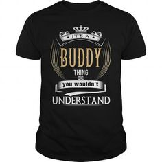 Cool  BUDDY  Its a BUDDY Thing You Wouldnt Understand  T Shirt Hoodie Hoodies YearName Birthday Shirts & Tees