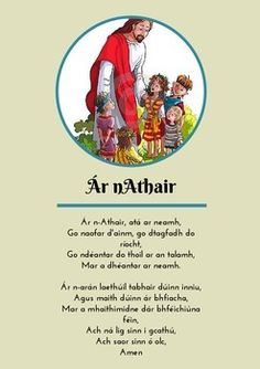 Ár nAthair - Our Father i nGaeilge. I'm not at all religious but I like knowing the Our Father prayer in Irish. Irish Prayer, Irish Blessing, Lord's Prayer, Our Father Prayer, Gaelic Words, Irish Mythology, Irish Celtic, Gaelic Irish, Irish Language