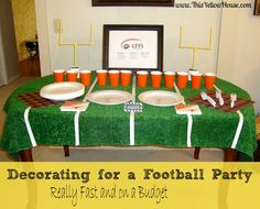 Decorating for a Football Party (really fast and on a budget)